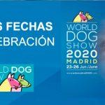 Nuevas fechas World dog show Madrid